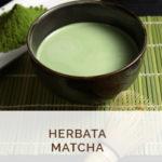 Herbata Matcha przepisy kulinarne